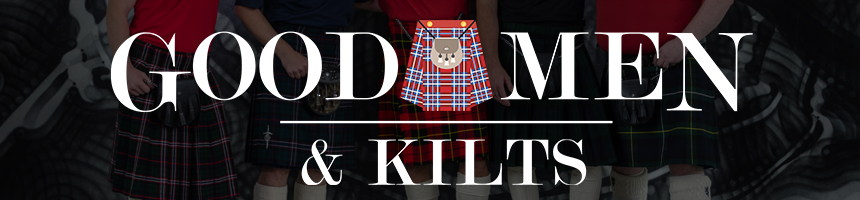 Good Men & Kilts